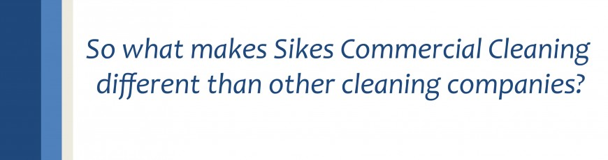 The Sikes Cleaning Difference